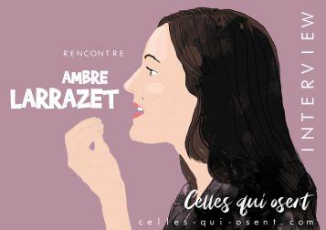 ambre-larrazet-interview-cellesquiosent-CQO