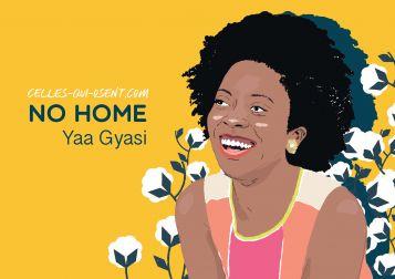 No-home-yaa-gyasi-cellesquiosent-CQO